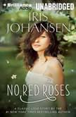 No Red Roses, Iris Johansen
