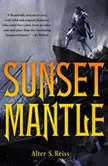 Sunset Mantle, Alter S. Reiss