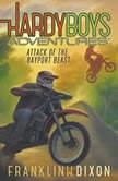 Attack of the Bayport Beast, Franklin W. Dixon