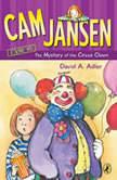 Cam Jansen: The Mystery of the Circus Clown #7, David A. Adler