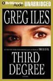 Third Degree, Greg Iles