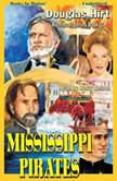 Mississippi Pirates, Douglas Hirt