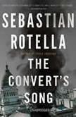 The Convert's Song, Sebastian Rotella
