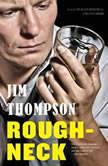 Roughneck, Jim Thompson