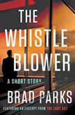 The Whistleblower A Short Story, Brad Parks