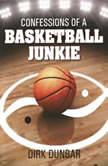 Confessions of a Basketball Junkie, Dirk Dunbar