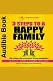 3 STEPS TO A HAPPY FAMILY, David & Laura Helen