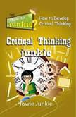 Critical Thinking Junkie, Howie Junkie