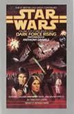 Dark Force Rising: Star Wars (The Thrawn Trilogy) Volume II, Timothy Zahn