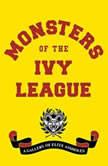 Monsters of the Ivy League, Steve Radlauer