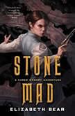 Stone Mad, Elizabeth Bear