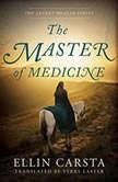 The Master of Medicine, Ellin Carsta