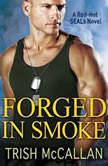 Forged in Smoke, Trish McCallan