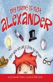My Name is Not Alexander, Jennifer Fosberry