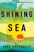 Shining Sea, Anne Korkeakivi