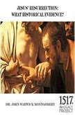 Jesus' Resurrection: What Historical Evidence?, John Warwick Montgomery