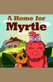A Home for Myrtle, Leela Hope