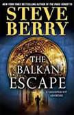 The Balkan Escape (Short Story) A Cassiopeia Vitt Adventure, Steve Berry