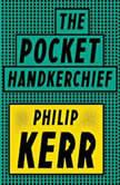 The Pocket Handkerchief, Philip Kerr