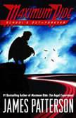School's Out--Forever A Maximum Ride Novel, James Patterson