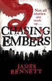 Chasing Embers, James Bennett