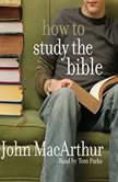 How to Study the Bible, John MacArthur