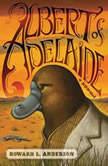 Albert of Adelaide, Howard Anderson