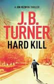 Hard Kill, J. B. Turner