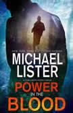 Power in the Blood a John Jordan Mystery, Michael Lister