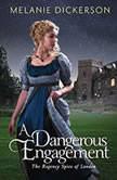 A Dangerous Engagement, Melanie Dickerson
