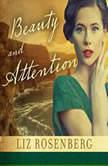 Beauty and Attention, Liz Rosenberg