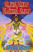 Slaves & Maters of Sleep, L. Ron Hubbard