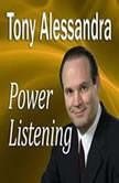Power Listening, Dr. Tony Alessandra