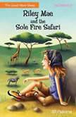 Riley Mae and the Sole Fire Safari, Jill Osborne