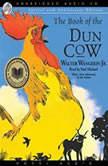 The Book of the Dun Cow, Walter Wangerin Jr.