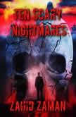 Ten Scary Nightmares, Zahid Zaman