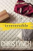 Irreversible, Chris Lynch