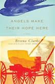 Angels Make Their Hope Here, Breena Clarke