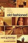 Old Fashioned, Rene Gutteridge
