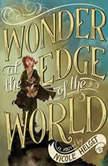 Wonder at the Edge of the World, Nicole Helget