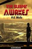 The Sleeper Awakes, H. G. Wells