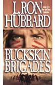 Buckskin Brigades, L. Ron Hubbard