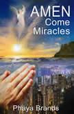 AMEN COME MIRACLES MIRACLES WARFARE PRAYERS, PHAYA BRANDS