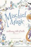 Mischief & Magic Enchanting Tales of India - A Retelling, DK
