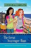 Beacon Street Girls #15: Great Scavenger Hunt, Annie Bryant
