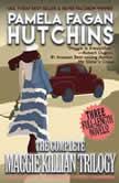 The Complete Maggie Killian Trilogy A Three-Novel Romantic Mystery Box Set, Pamela Fagan Hutchins