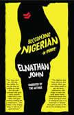 Becoming Nigerian A Guide, Elnathan John