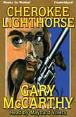 Cherokee Lighthorse, Gary McCarthy