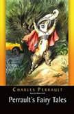 Perrault's Fairy Tales, Charles Perrault