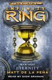 Infinity Ring #8: Eternity, Matt de la Pena